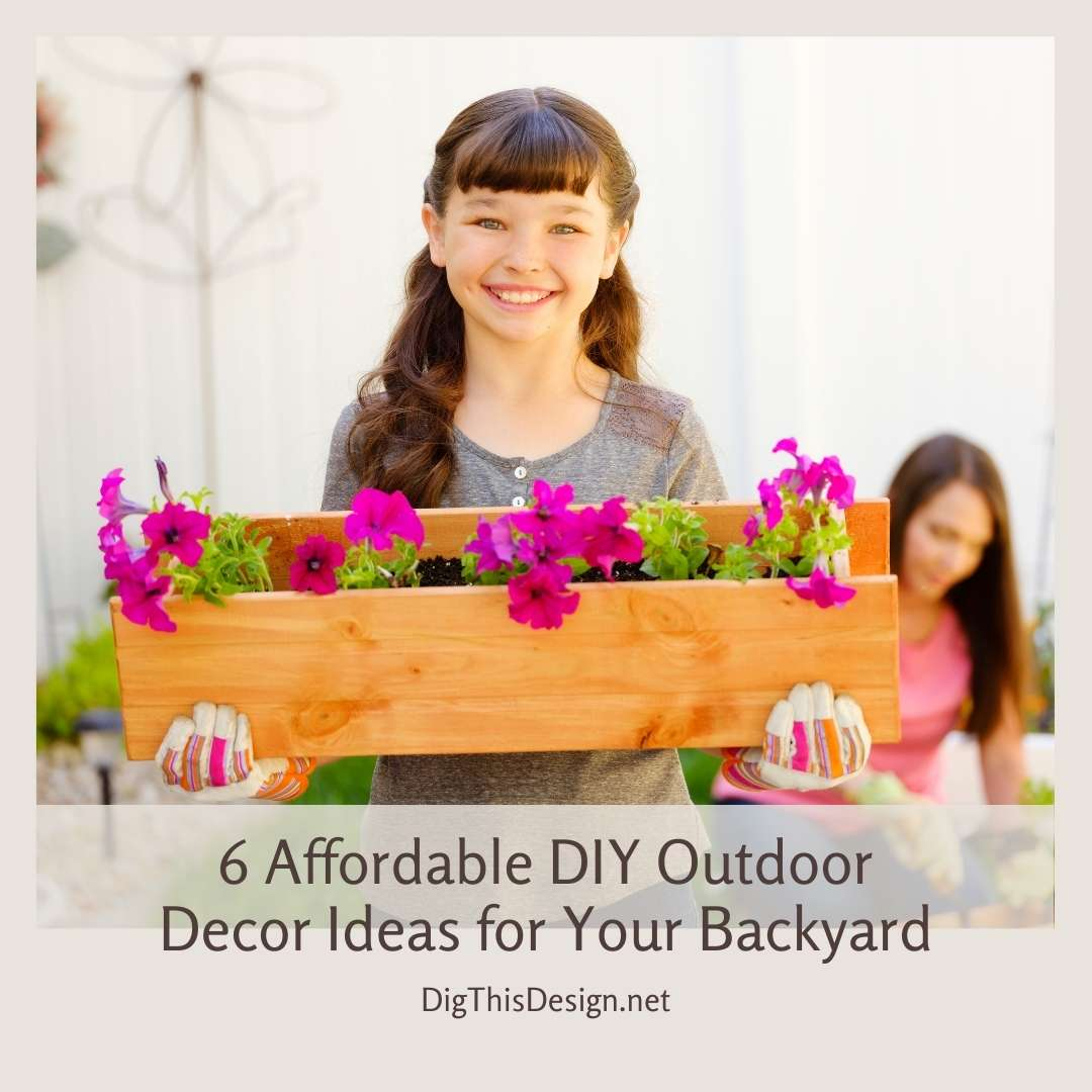 6 Affordable Diy Outdoor Decor Ideas For Your Backyard Dig This Design