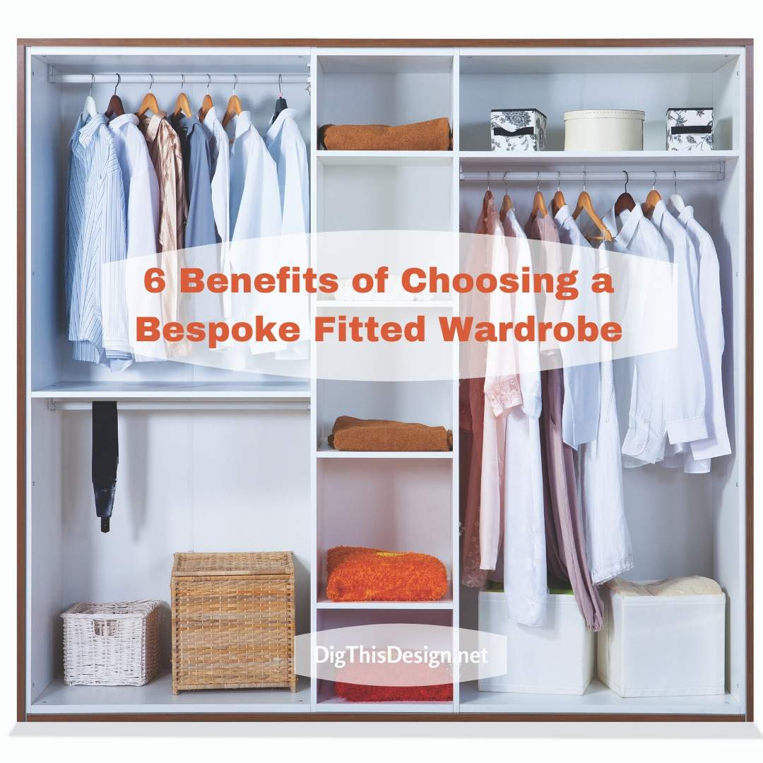 6 Benefits of Choosing a Bespoke Fitted Wardrobe