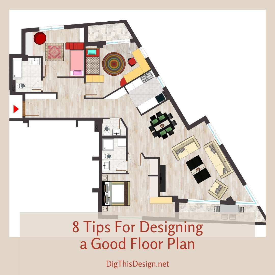 8 Tips For Designing A Good Floor Plan