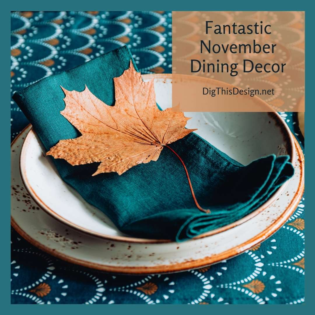Fantastic November Dining Decor
