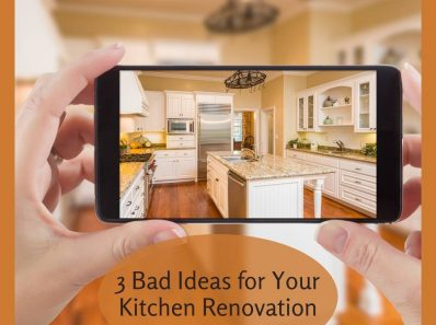 3 Bad Ideas for Your Kitchen Renovation
