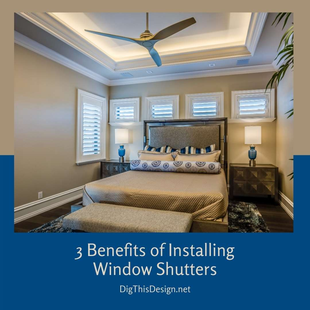 3 Benefits of Installing Window Shutters