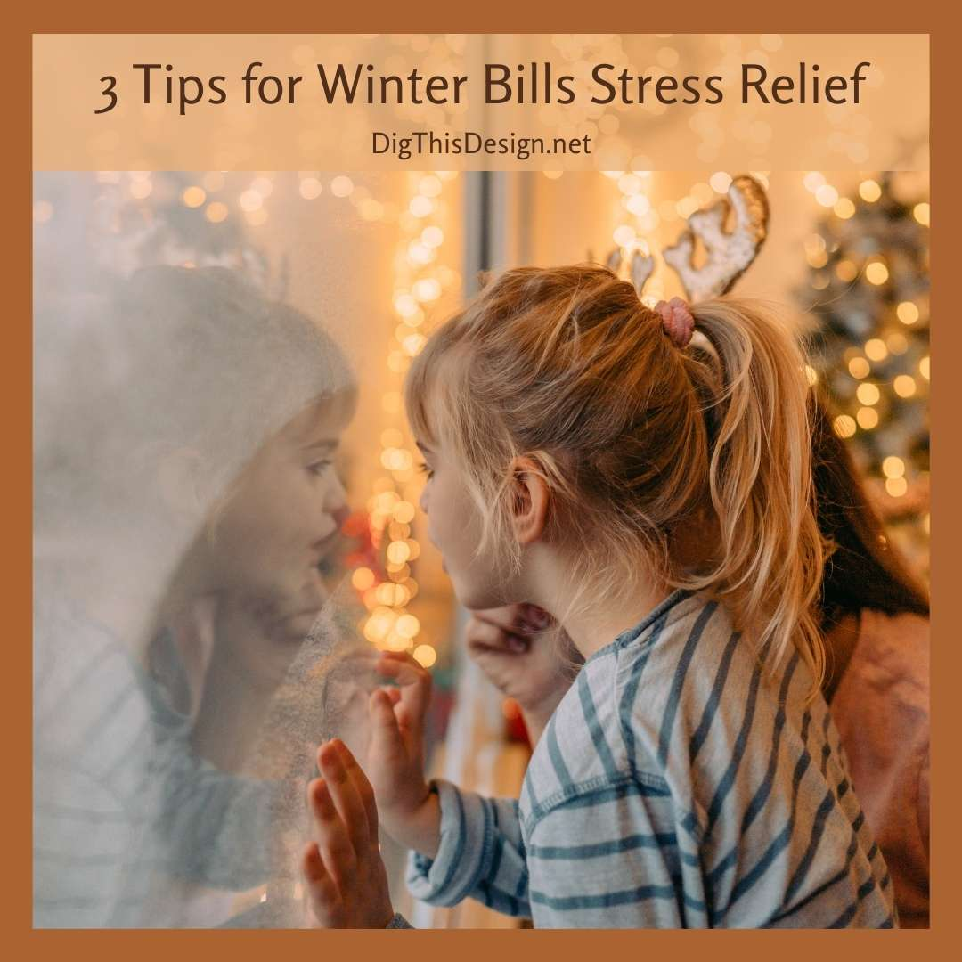 3 Tips for Winter Bills Stress Relief
