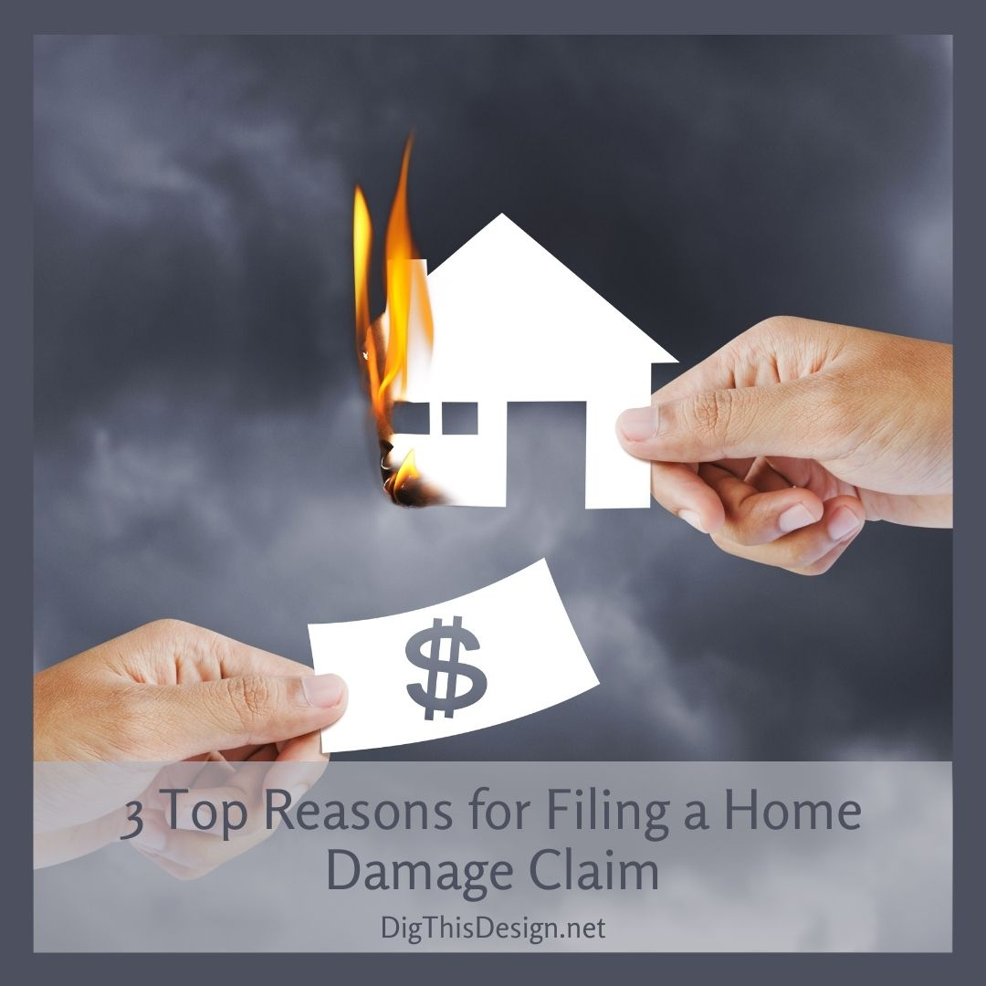 3 Top Reasons for Filing a Home Damage Claim