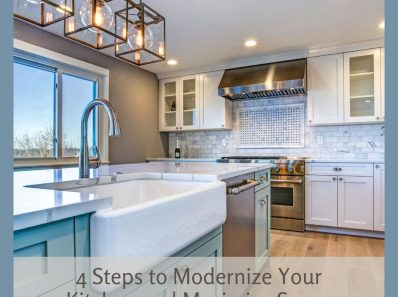 4 Steps to Modernize Your Kitchen and Maximize Space
