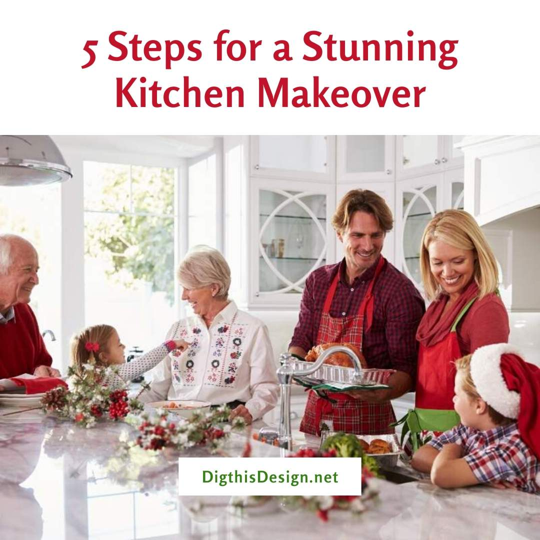 5 Steps for a Stunning Kitchen Makeover