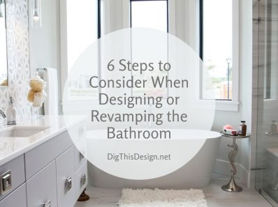 6 Steps to Consider When Designing or Revamping the Bathroom