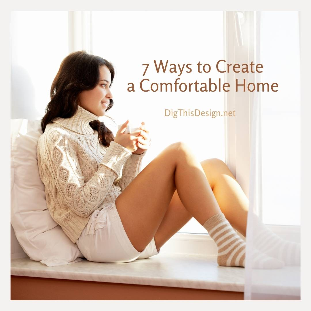 7 Ways to Create a Comfortable Home