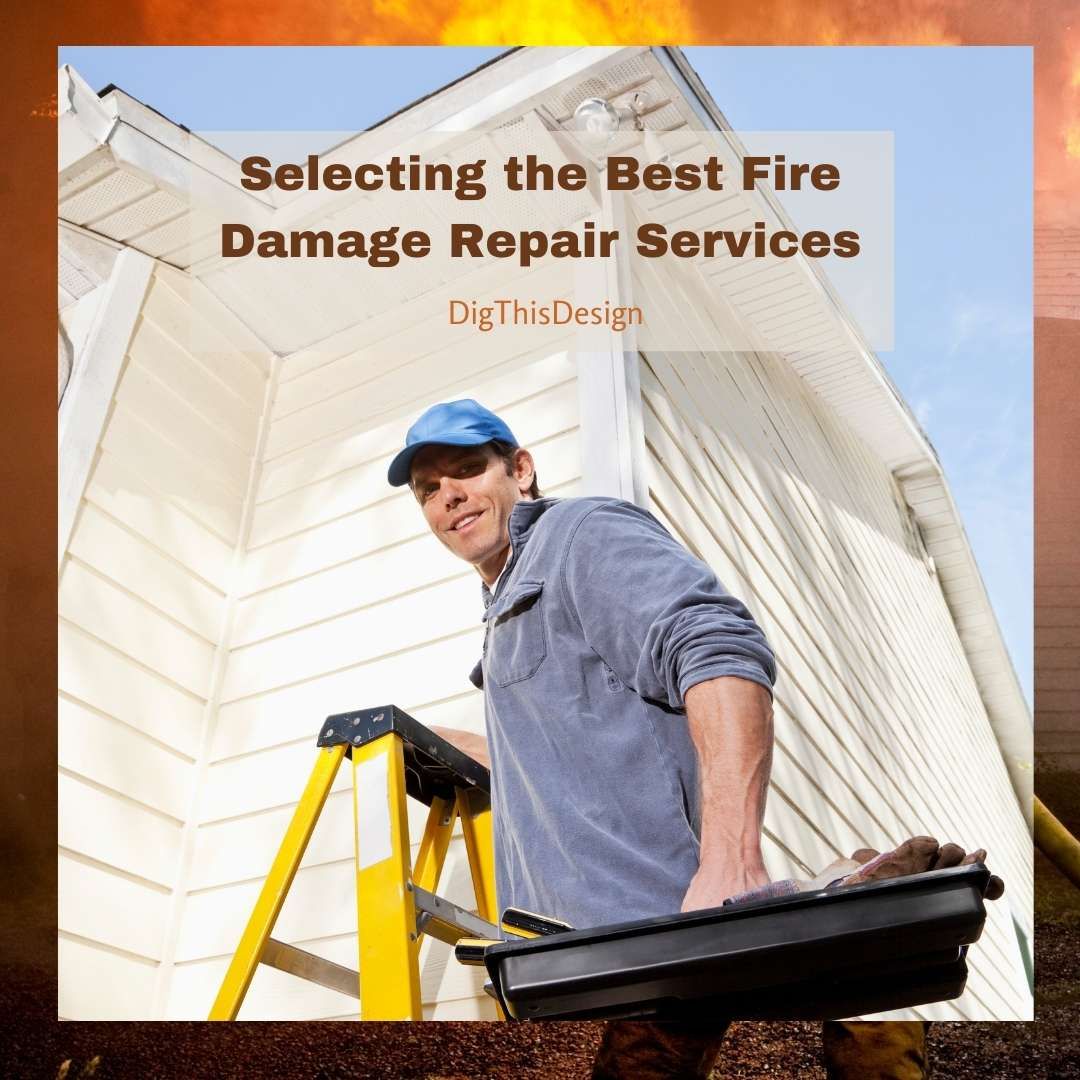 How to Choose the Best Fire Damage Repair Services