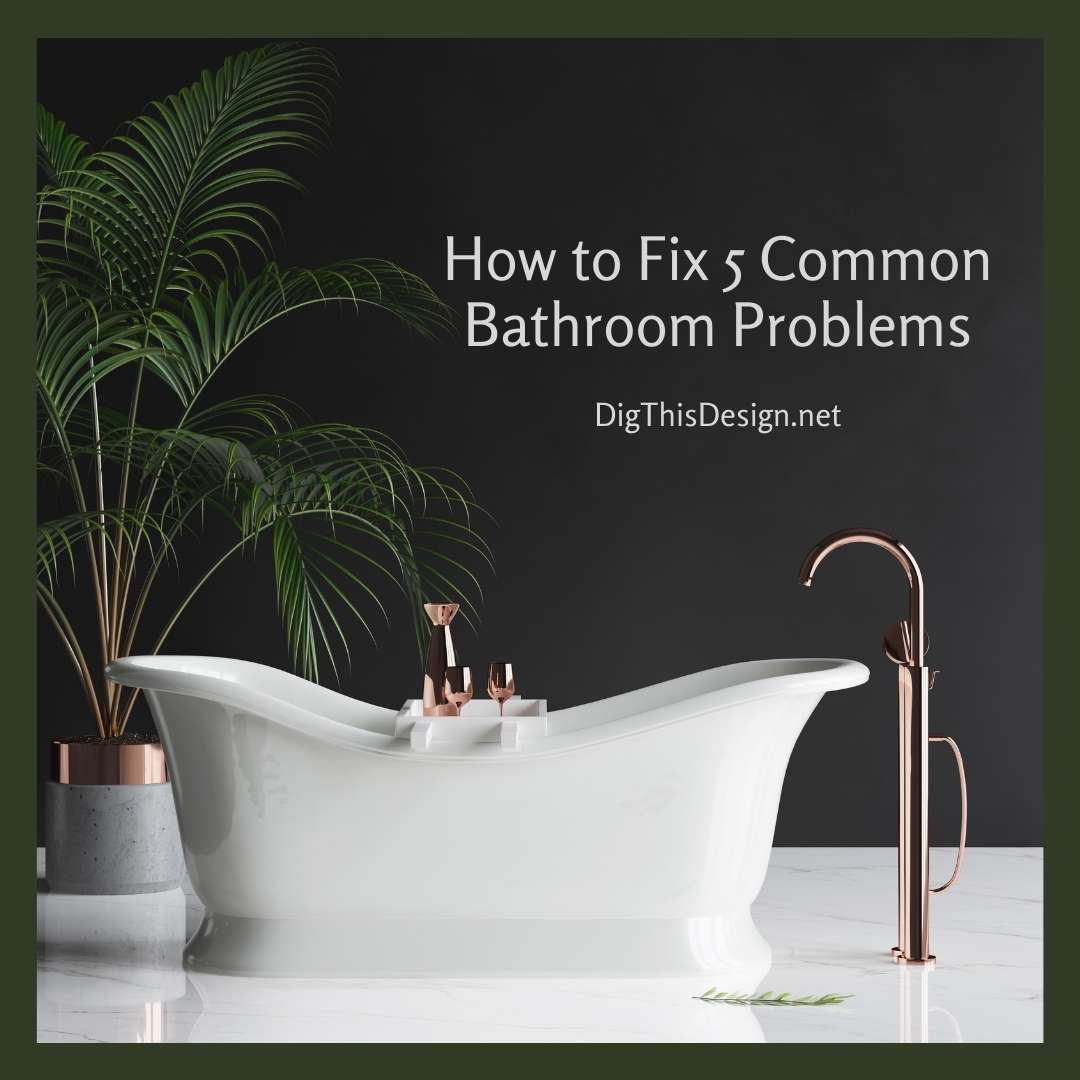How to Fix 5 Common Bathroom Problems(