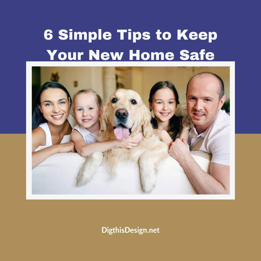 Keep Your New Home Safe