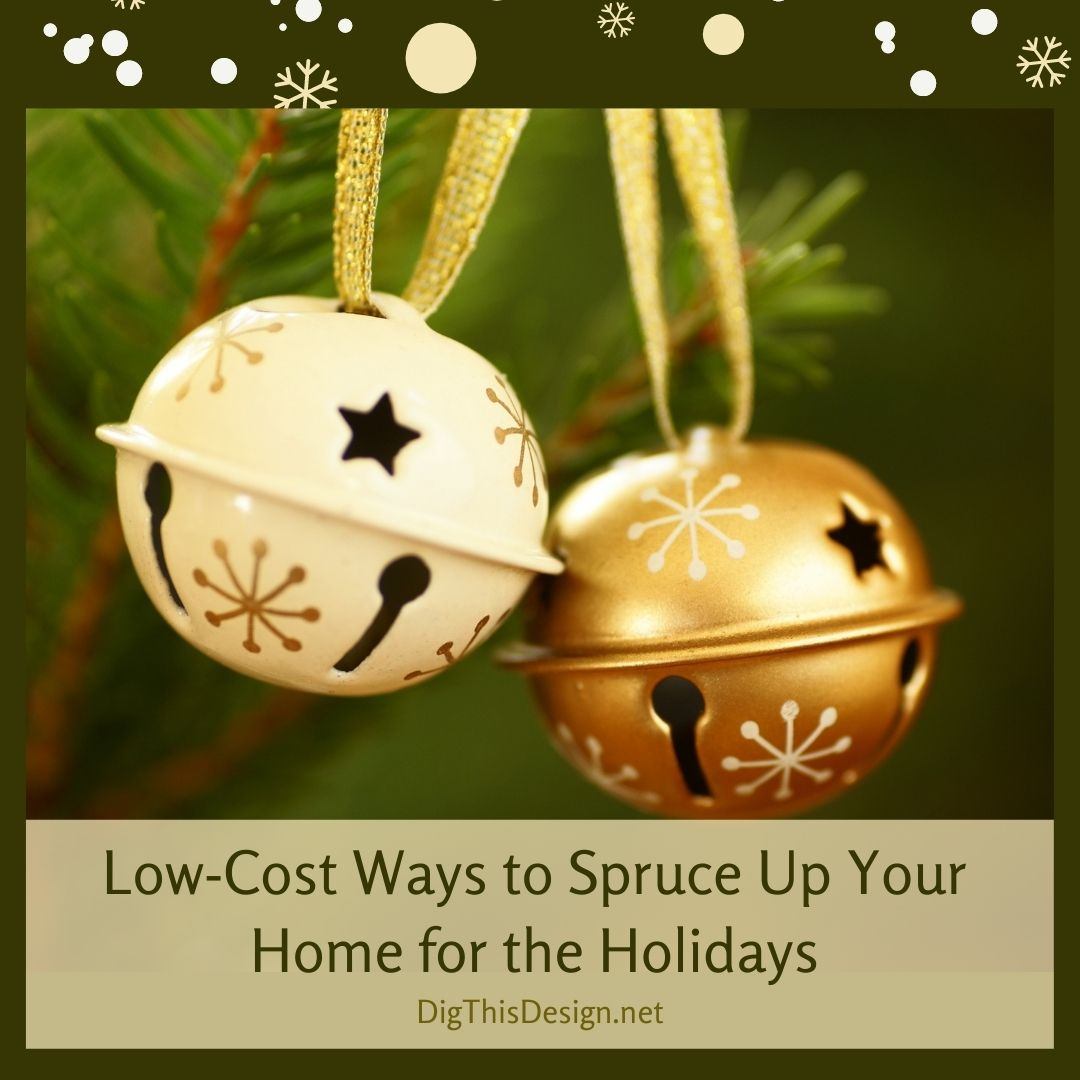 Low-Cost Ways to Spruce Up Your Home for the Holidays