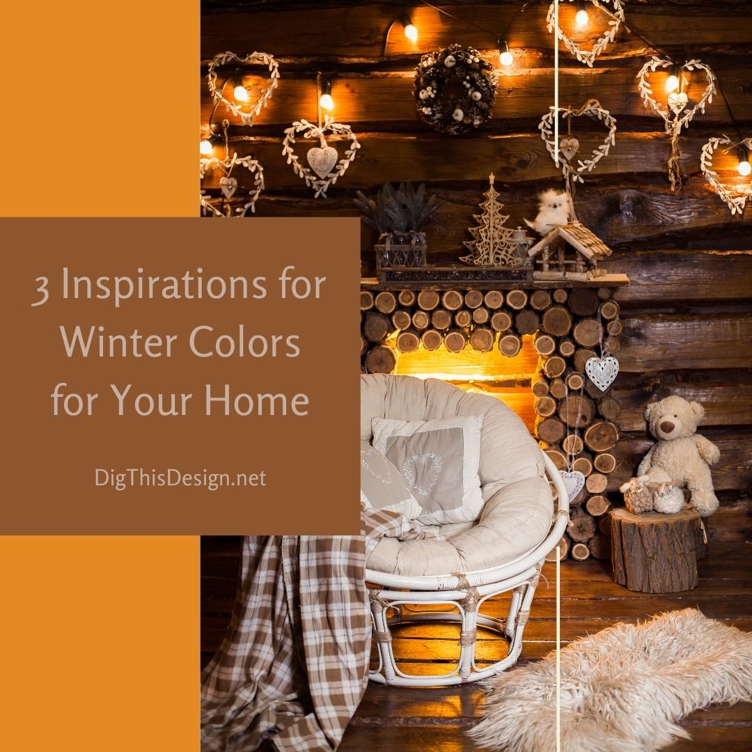 3 Inspirations for Winter Colors for Your Home
