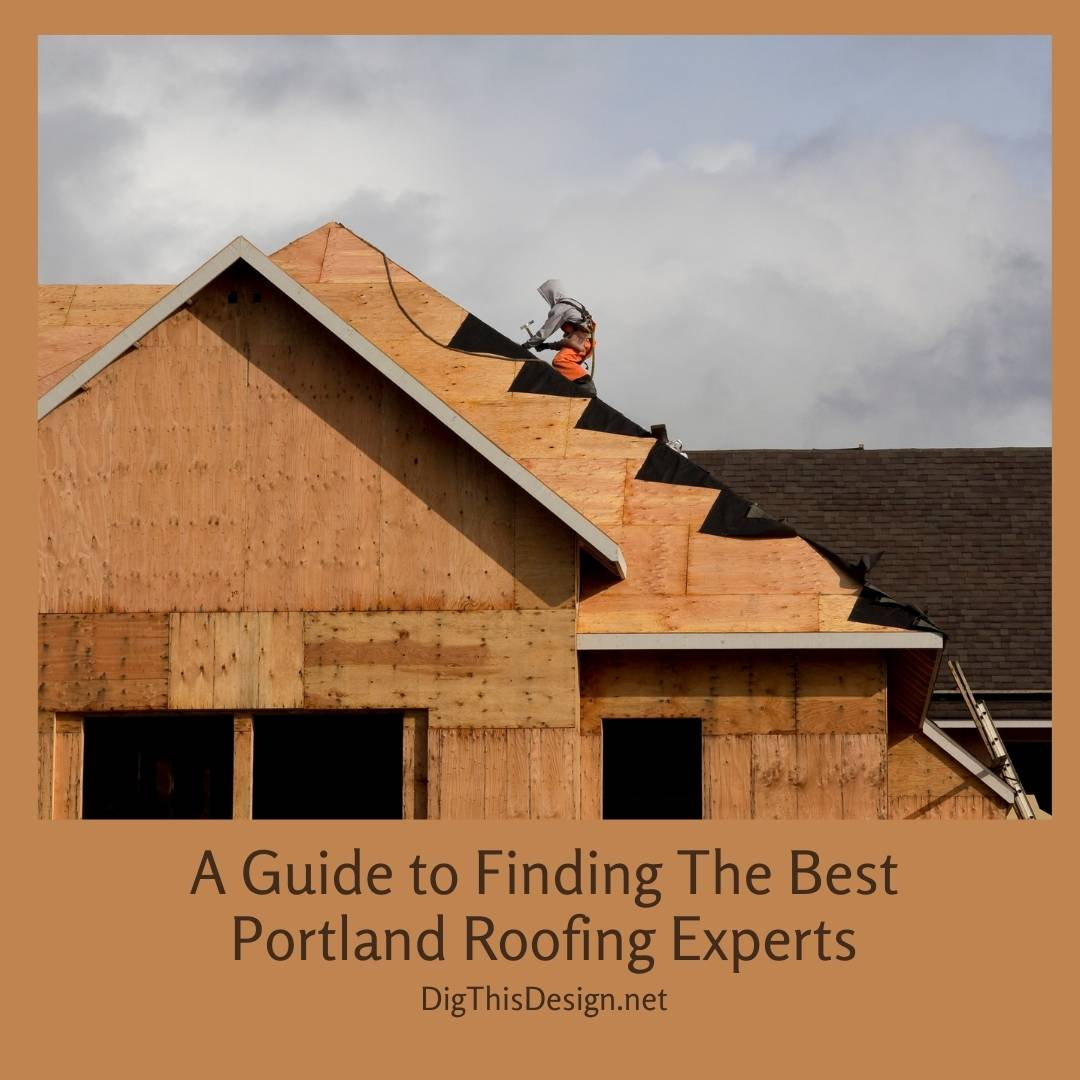 A Guide to Finding The Best Portland Roofing Experts