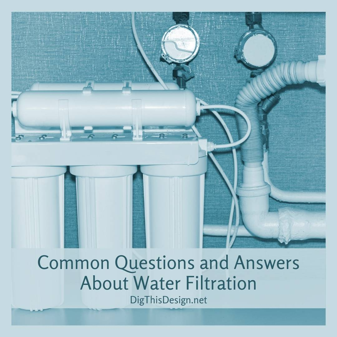 Common Questions and Answers About Water Filtration