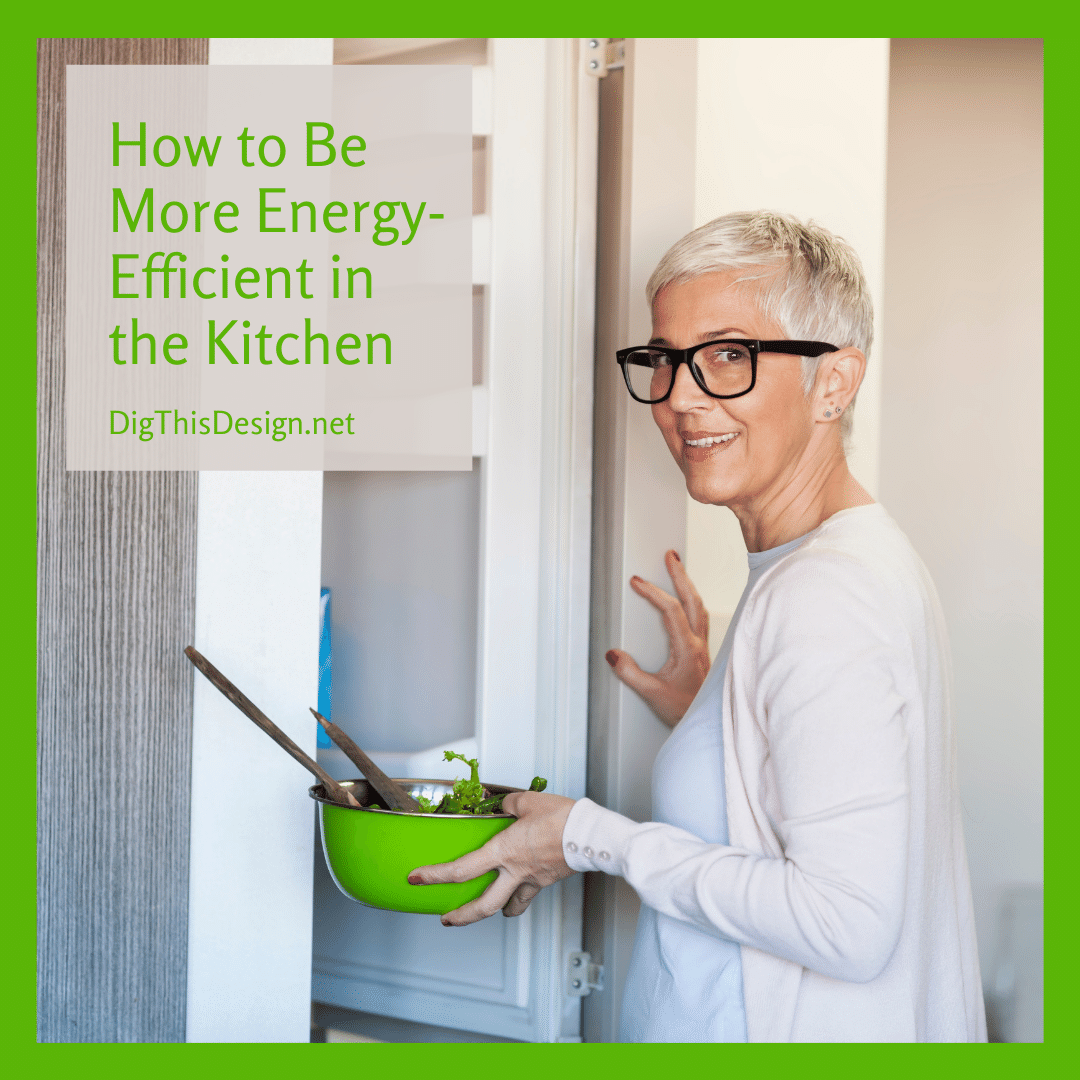How to Be More Energy-Efficient in the Kitchen