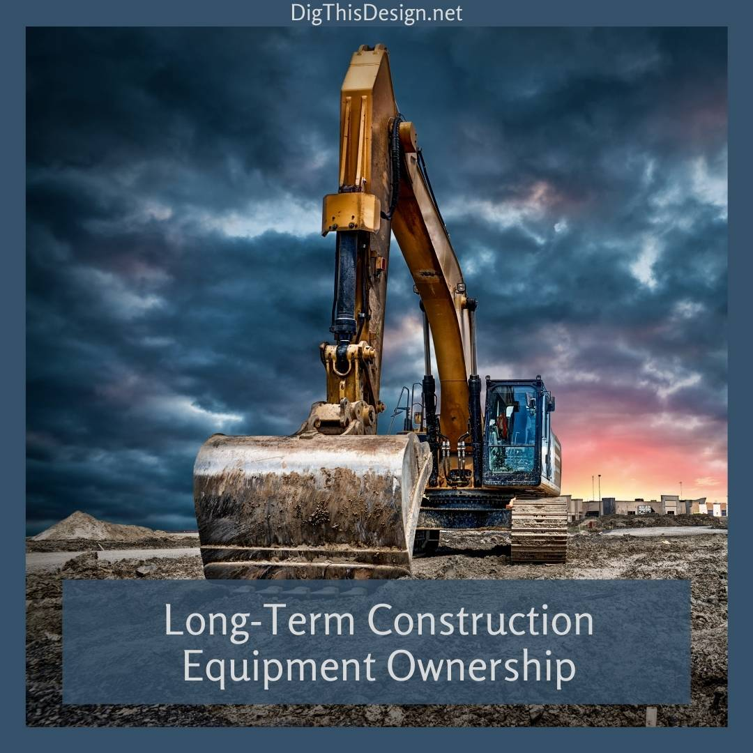 Long-Term Construction Equipment Ownership