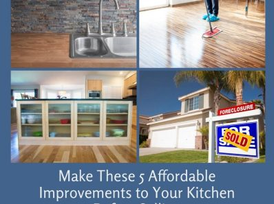 Make These 5 Affordable Improvements to your Kitchen Before Selling