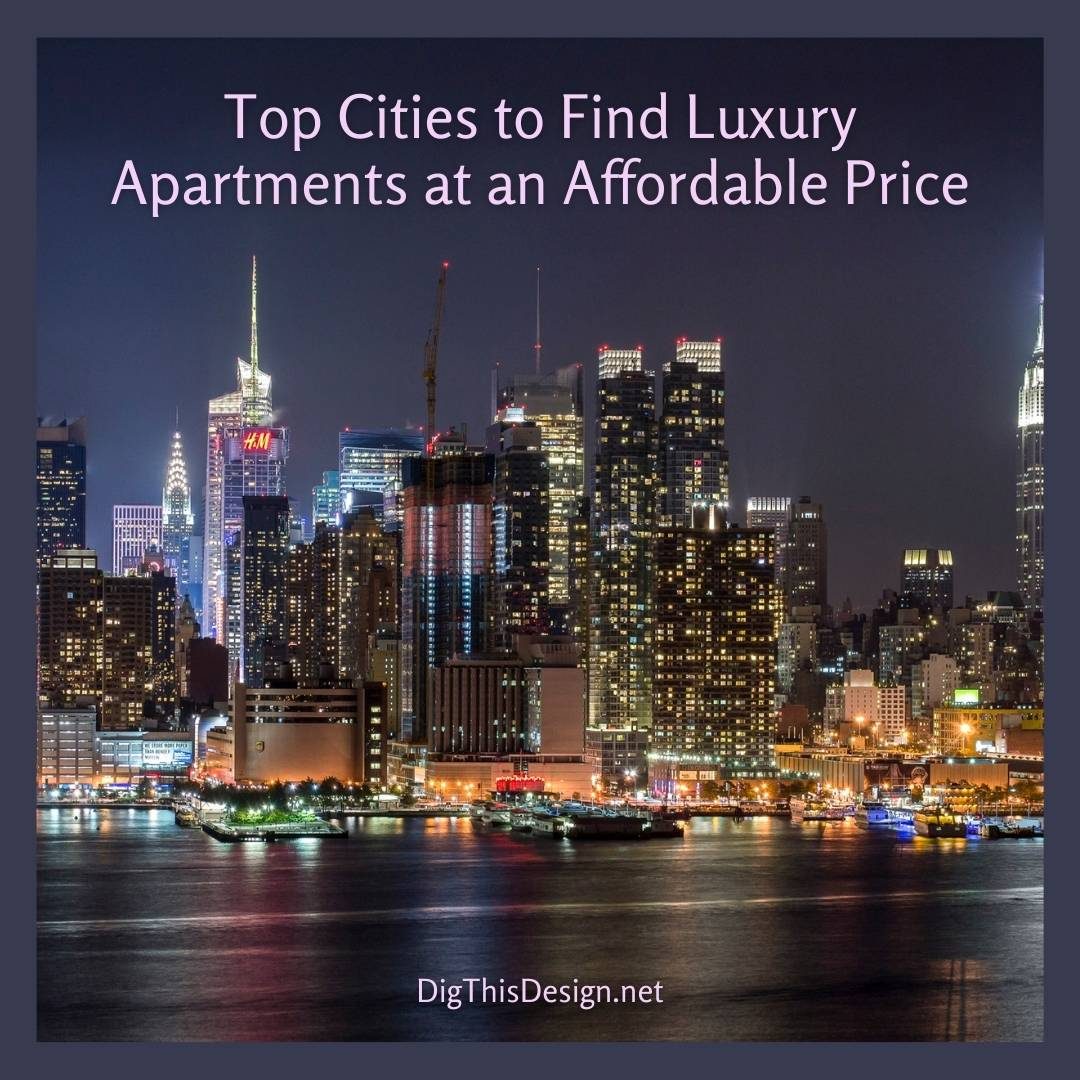 Top Cities to Find Luxury Apartments at an Affordable Price