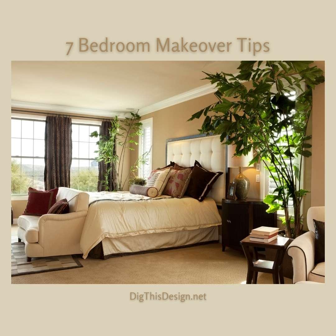 7 Bedroom Makeover Tips