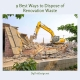 9 Best Ways to Dispose of Renovation Waste