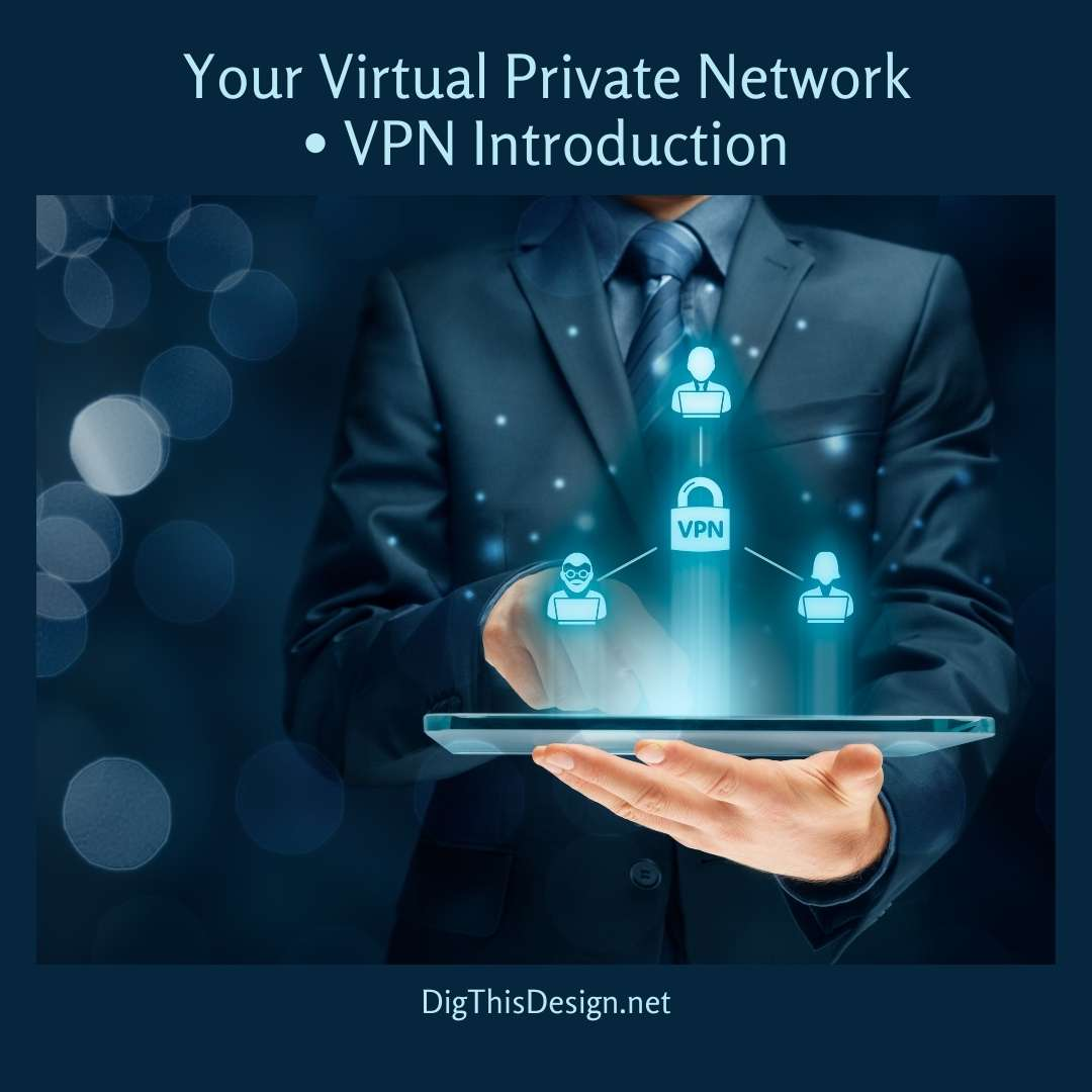 Your Virtual Private Network • VPN Introduction
