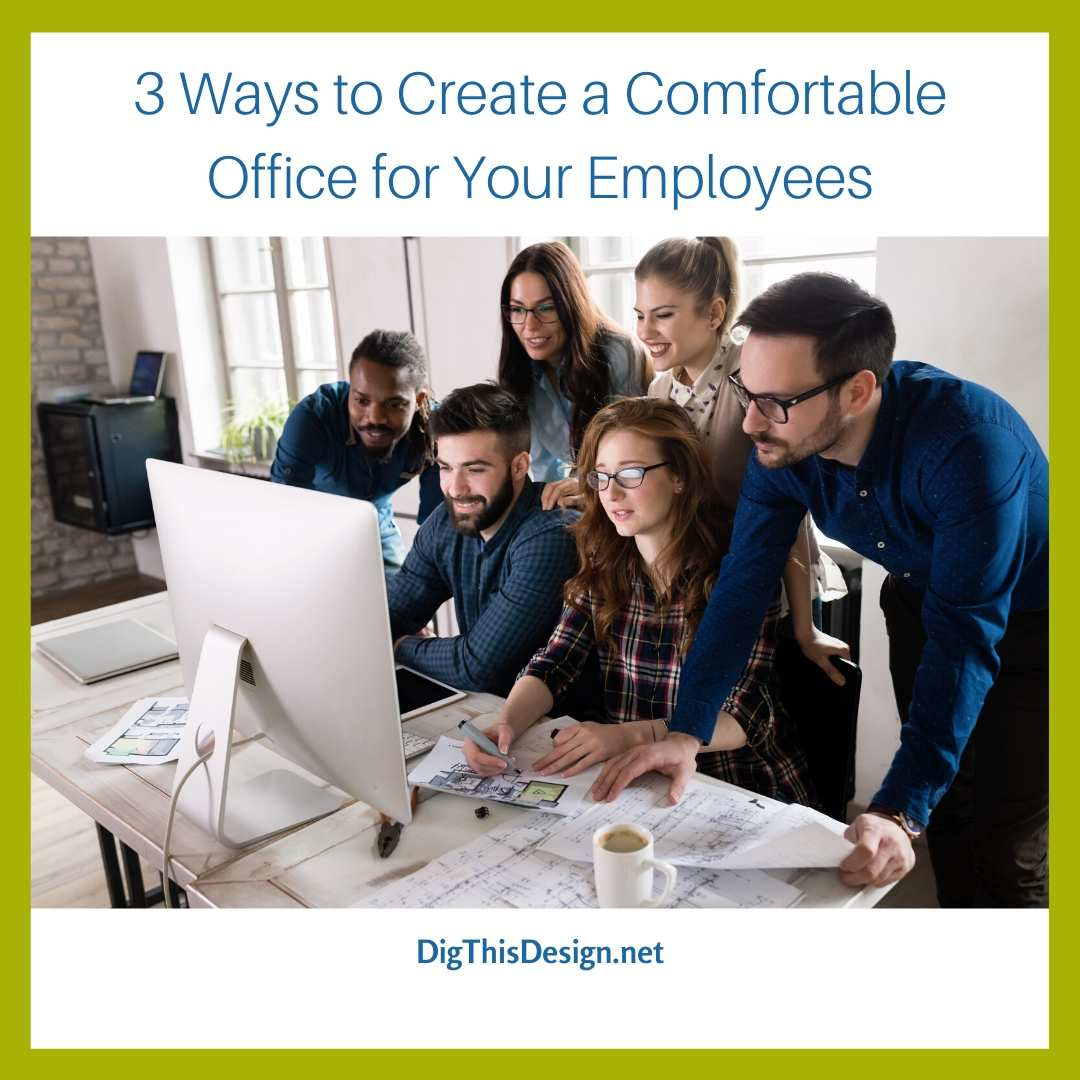Create a Comfortable Office for Your Employees