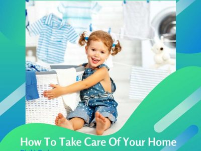 How To Take Care Of Your Home