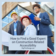 How to Find a Good Expert to Check on Construction-Related Accessibility