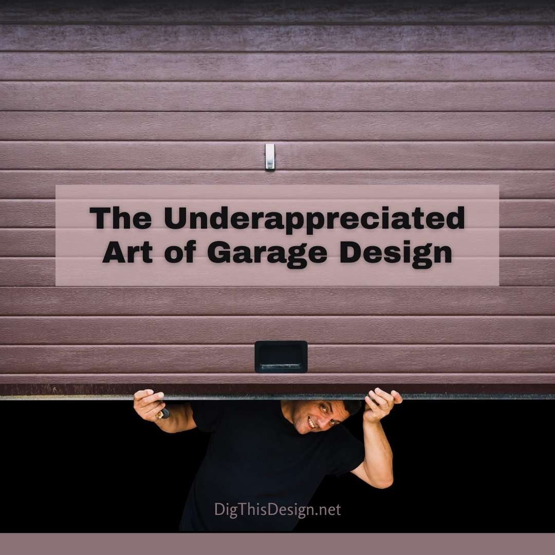 5 Excellent Approaches to the Art of Garage Design