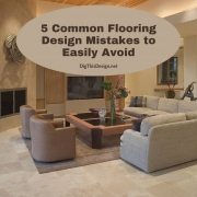 5 Common Flooring Design Mistakes to Easily Avoid