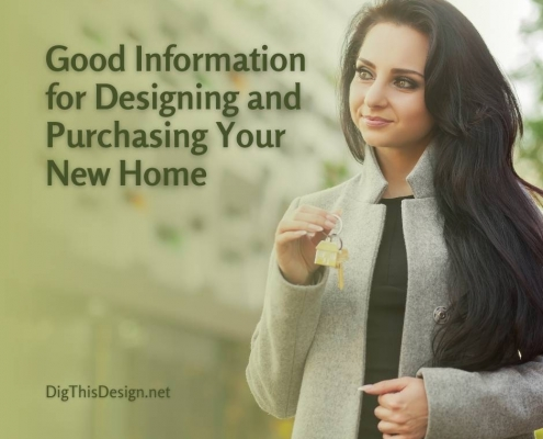 Good Information for Designing and Purchasing Your New Home