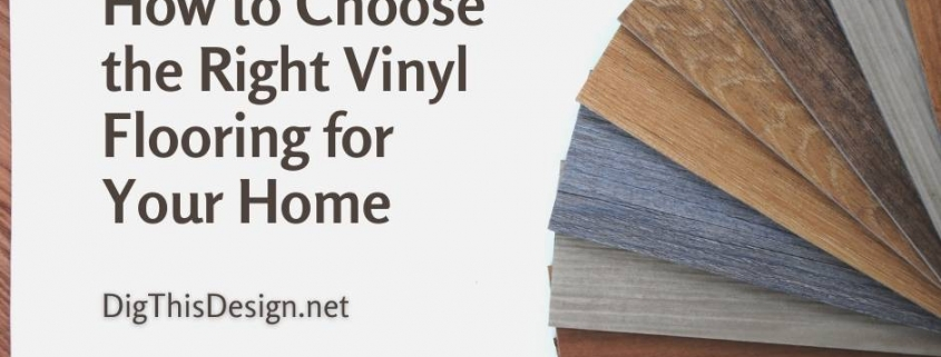 How to Choose the Right Vinyl Flooring for Your Home