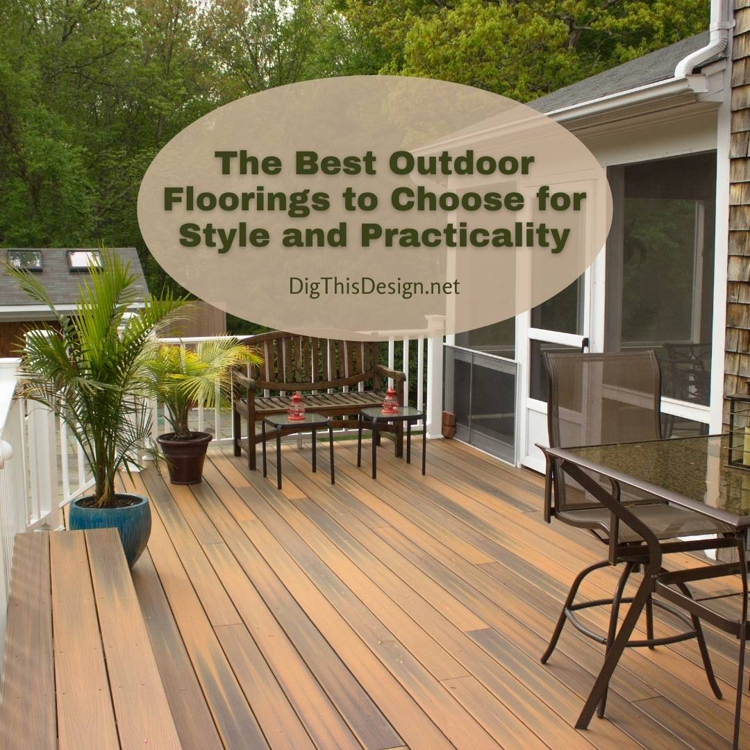 The Best Outdoor Floorings to Choose for Style and Practicality