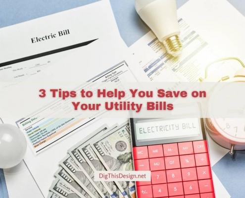 3 Tips to Help You Save on Your Utility Bills
