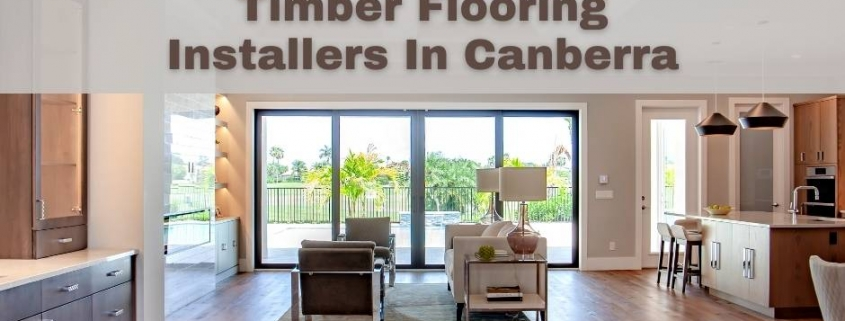 4 Tips For Choosing Timber Flooring Installers In Canberra