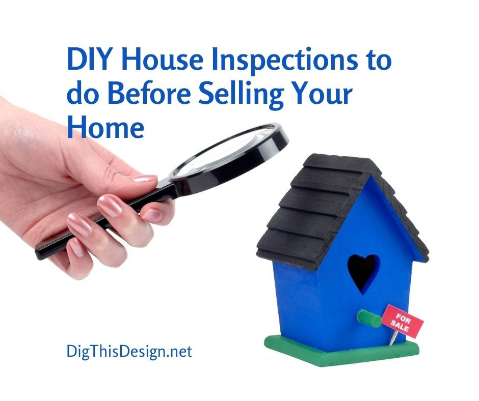 7 Tips for DIY House Inspections to do Before Selling Your Home