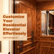 Customize Your Residential Elevator Effortlessly