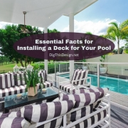 Essential Facts for Installing a Deck for Your Pool