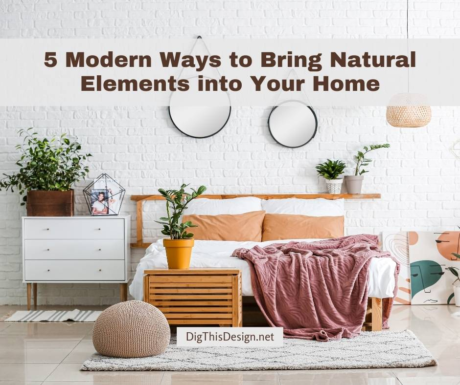 5 Modern Ways to Bring Natural Elements into Your Home