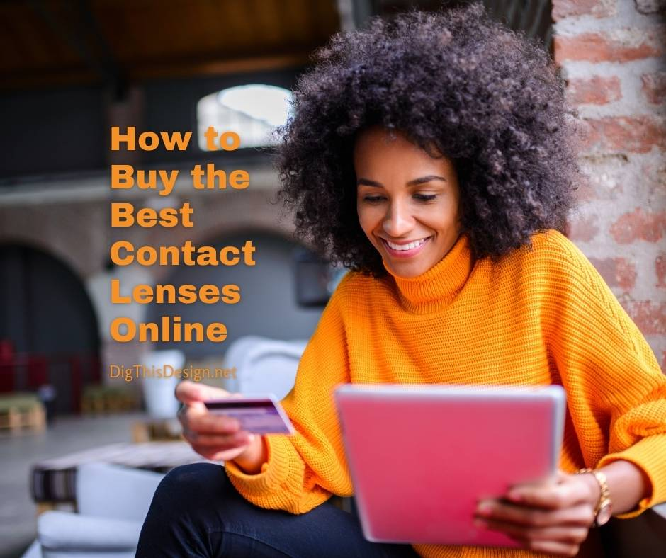How To Choose The Best Contact Lenses & Buy Them Online