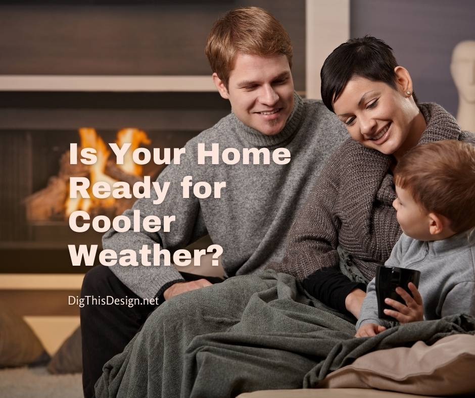 Is Your Home Ready for Cooler Weather?