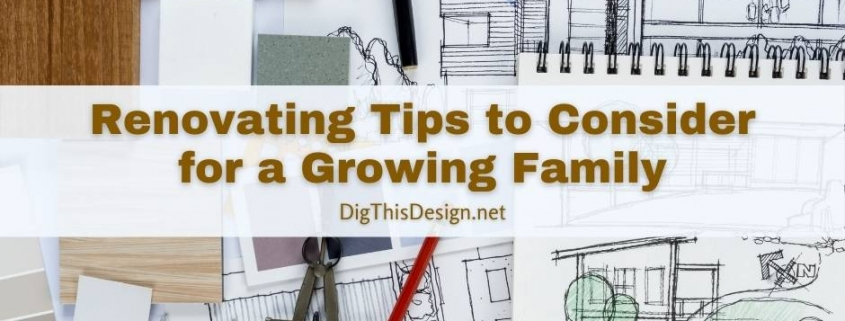 Renovating Tips to Consider for a Growing Family