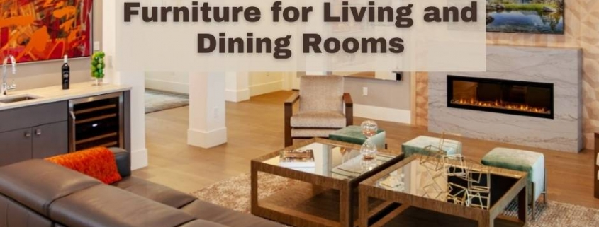Show-Stopping Furniture for Living and Dining Rooms