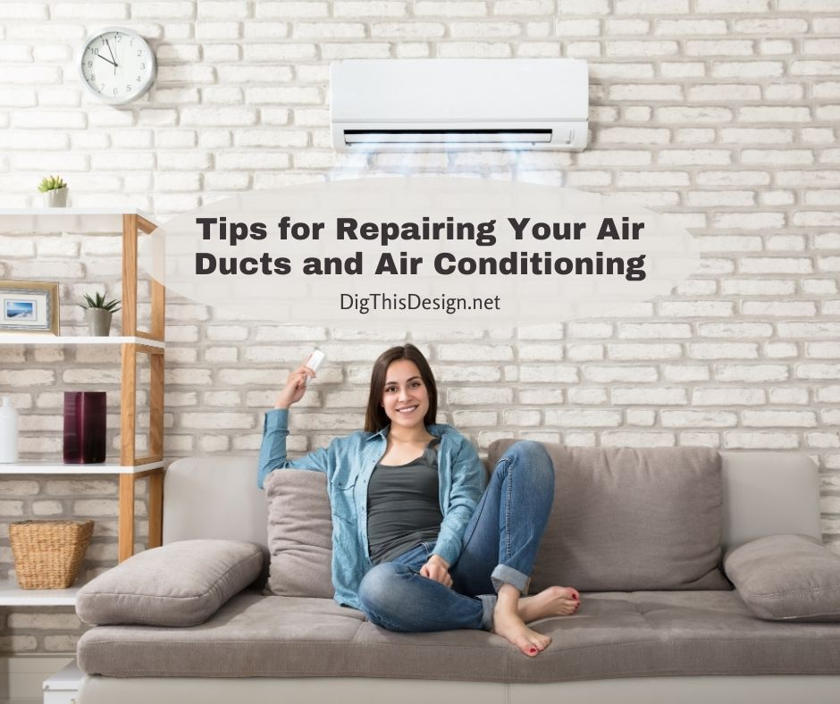 Tips for Repairing Your Air Ducts and Air Conditioning