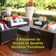 3 Reasons Why You Should Invest In Quality Outdoor Furniture