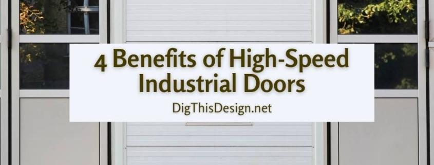 4 Benefits of High-Speed Industrial Doors