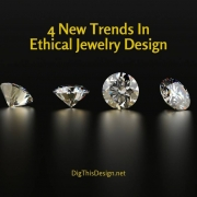 4 New Trends In Ethical Jewelry Design