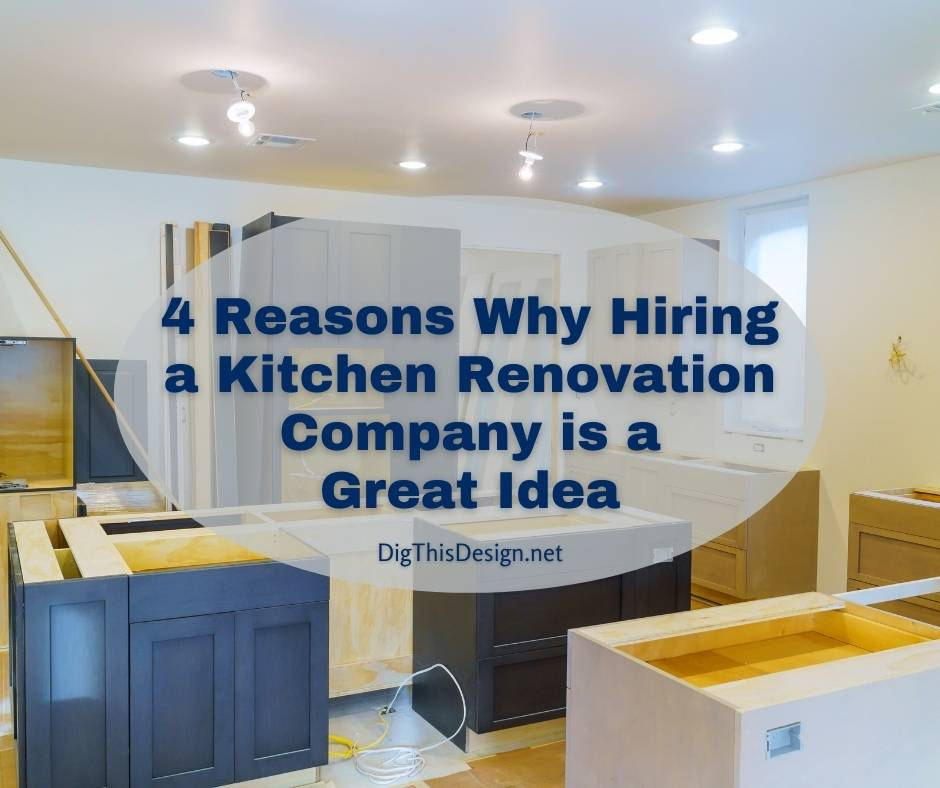 4 Benefits of Hiring a Kitchen Renovation Company