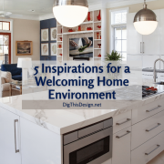 5 Inspirations for a Welcoming Home Environment